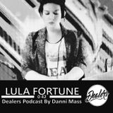 Dealers Podcast 042 Special Guest [Lula Fortune]