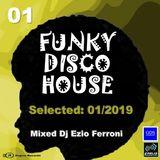 Funky Disco House Session 01-2019 Live set. Selected & Mixed By Ezio Ferroni