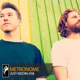 Metronome: Just Kiddin