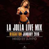 La Jolla Live Mix (Reggaeton Mix Jan 2016 DJVPO)