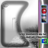 Gray moments Mix Set - Abdi.Adl27May2017
