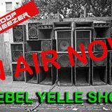 The Rebel Yelle Show ft Jah Scoop 02-09-16