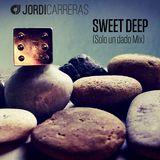 JORDI CARRERAS_Sweet Deep (Solo un dado Mix)
