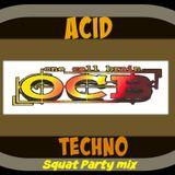 """OCB """" Acid Techno Squat party mix"""""""