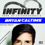 INFINITY SHOW #003 - BRYAN CALTIMS