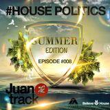 House Politics Episode #008