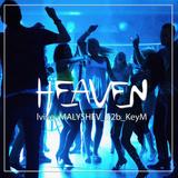 MALYSHEV b2b KeyM live @ Heaven