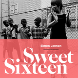 Sweet Sixteen - compiled by Simon Lennon