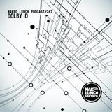 Naked Lunch PODCAST #262 DOLBY D
