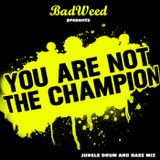 You Are Not The Champion