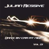 Julian Ressive - Drive my car at night vol.01