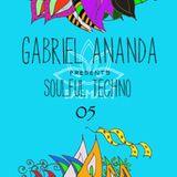 Gabriel Ananda Presents Soulful Techno 05 - Gabriel Ananda