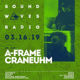 Episode 515 - A-Frame & Craneum - March 16, 2019