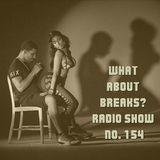 WhatAboutBreaks? No. 154