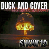 Duck and Cover: Show 19