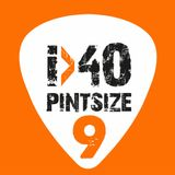 The i40 Pintsize Show - Episode 9