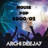 Pop House 2000 2001 2002