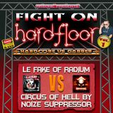 FIGHT ON HARDFLOOR vol.1 : [Radium vs Noize Suppressor] mix by ARSONIC I7.I.2oI3