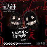 Fvck Blvnt Collective Radio / Episode 004 - E1even D3mons