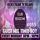 Andry Cristian & Alesana - Club Sessions 055 -Guest Mix TIMID BOY @KickStream TV Ireland