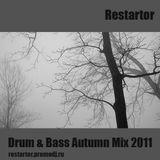 Restartor - Drum & Bass Autumn Mix 2011