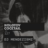 Molotov Cocktail nº 127 with Dj MendezisMZ