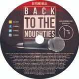 BACK TO THE NOUGHTIES - OLD SKOOL HIP HOP AND R&B MIXTAPE - DJ YUNG MILLI