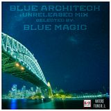 Blue Magic - Blue Architech (Unrealesed Mix)