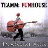 DJ Teamm - FunHouse #02