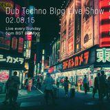 Dub Techno Blog Live Show 053 - Mixlr - 02.08.15