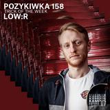 Pozykiwka #158 feat. Low:R