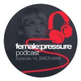 female:pressure podcast Episode 14: Snezhana