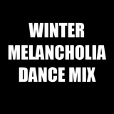 Winter Melancholia Dance Mix