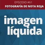 Imagen Líquida Nº 61 Fotografía de Nota Roja