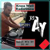 Kross Well RadioShow #284 [Guest Mix by: DJ AY]