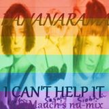 I can't help it (DjMauch's nu-mix) Bananarama