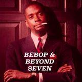 Bebop & Beyond Seven