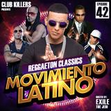 Movimiento Latino #42 - DJ Exile (Reggaeton Classics)