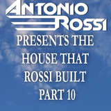 The House That Rossi Built Part 10