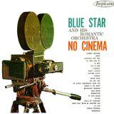 Blue Star orquestra - Cinerama (Mixtape)