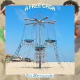 Los Hermanndez ~ A FREE CASA