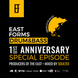 East Forms 1st Anniversary Special Episode Mixed by Soultex // East Forms Drum&Bass