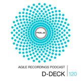 Agile Recordings Podcast 120 with D-Deck
