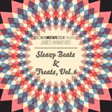 Sleazy Beats & Treats, Vol.6