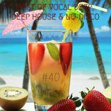 Best Of Vocal Deep, Deep House & Nu-Disco #40 - 24/03/2018