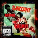 #DJHCCUNT @ D.G.R - Dating the Enemy! LIVE THE PODCAST