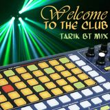 House in the Beat - Welcome to the Club (Tarik BT Mix)
