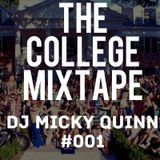 The College Mixtape with DJ Micky Quinn #001