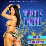 Twerk2Bmore