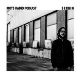Serkin (BCN) - A Podcast to Mots Radio